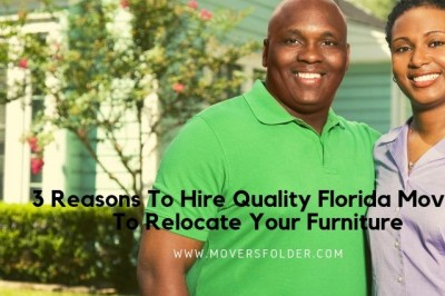 Why You Need Quality Florida Movers To Relocate Your Furniture