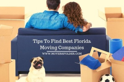6 Tips For Finding The Best Moving Companies Florida For Your Move
