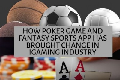 How Poker Game and Fantasy Sports App Has Brought Change in iGaming Industry