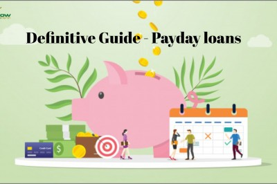 A Definitive Guide Of Payday Loans